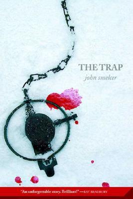 The Trap By Smelcer, John E.