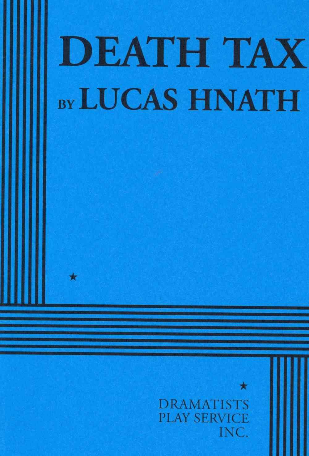 Death Tax By Hnath, Lucas
